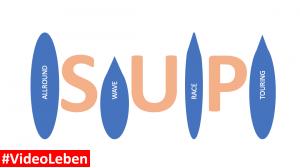 SUP - Stand-up-Paddling - SUP Board - Welches SUP - SUP Tipp - SUP Empfehlung - Welches SUP ist das Richtige - SUP Kategorien - Videoleben - Testberichte - Produkttests
