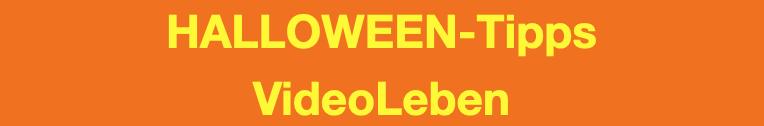 Halloween-Tipps - VideoLeben